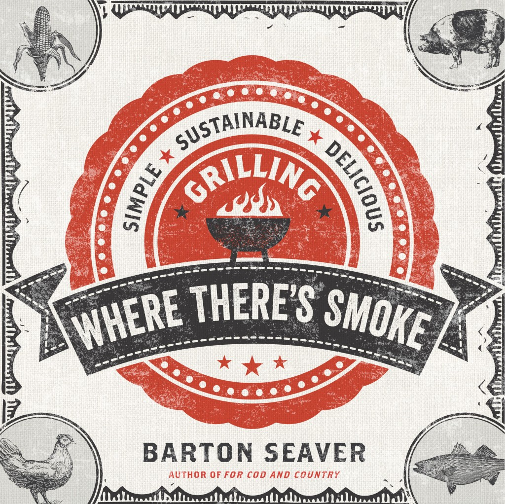 Reprinted with permission from Where There's Smoke © 2013 by Barton Seaver, Sterling Epicure, an imprint of Sterling Publishing Co., Inc. by Barton Seaver