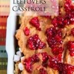 Thanksgiving Leftover Casserole © Jeanette's Healthy Living