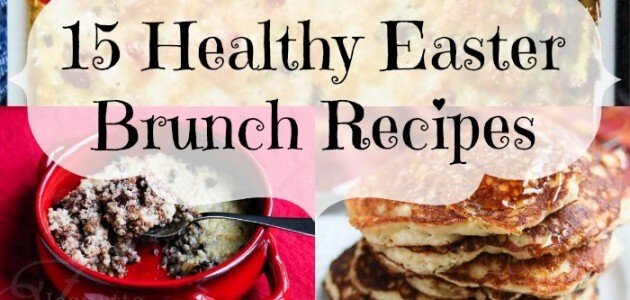 15 Healthy Easter Brunch Recipes