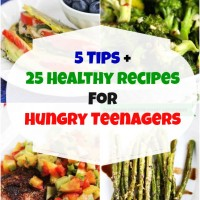 5 Tips and 25 Healthy Recipes for Hungry Teenagers © Jeanette's Healthy Living