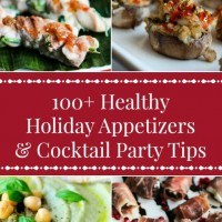 100+ Healthy Holiday Appetizers & Cocktail Party Tips