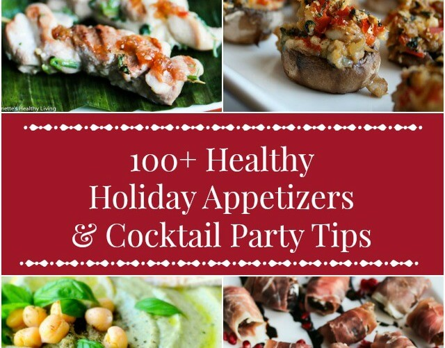 100+ Healthy Holiday Appetizer Recipes + Cocktail Party Menu Planning Tips