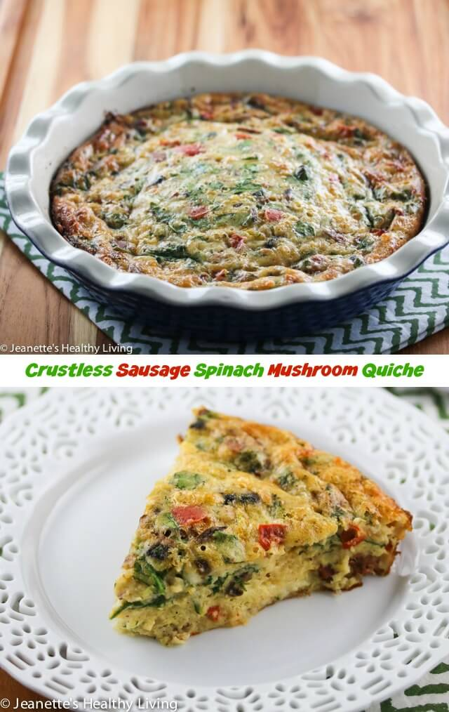 Crustless Sausage Spinach Mushroom Quiche Recipe - Jeanette's Healthy ...