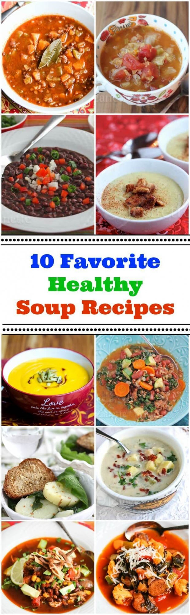 Ten Favorite Healthy Soup Recipes - Keep your belly warm while eating healthy with all these soups made with whole ingredients