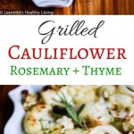 Grilled Cauliflower with Rosemary and Thyme - the perfect side dish for summer grilling