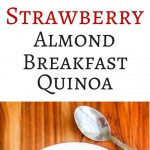 Strawberry Almond Breakfast Quinoa Recipe - a healthy and nutritious meal, packed with protein, fiber, vitamins, and minerals. From the Natural Pregnancy Cookbook