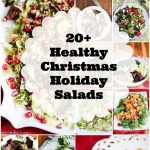 Healthy Christmas Holiday Salads - lighten up your Christmas holiday menu with one or more of these festive healthy salad recipes