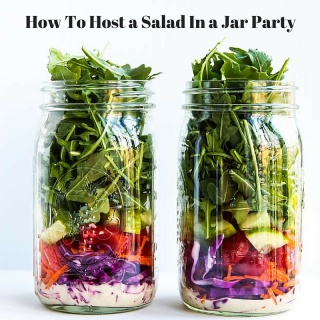 How To Host a Salad In A Jar Party {Daniel Plan Recipe}