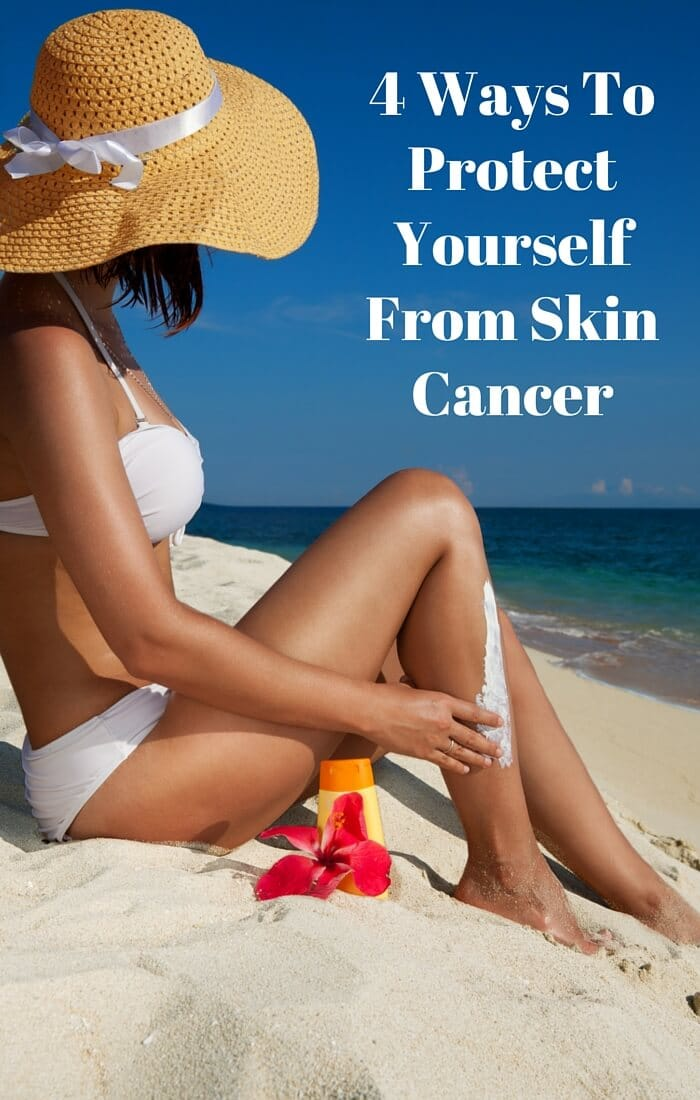 4 Ways To Protect Yourself From Skin Cancer Pic