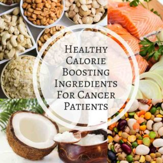 Healthy Calorie Boosting Ingredients For Cancer Patients