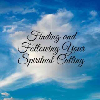 Finding and Following Your Spiritual Calling