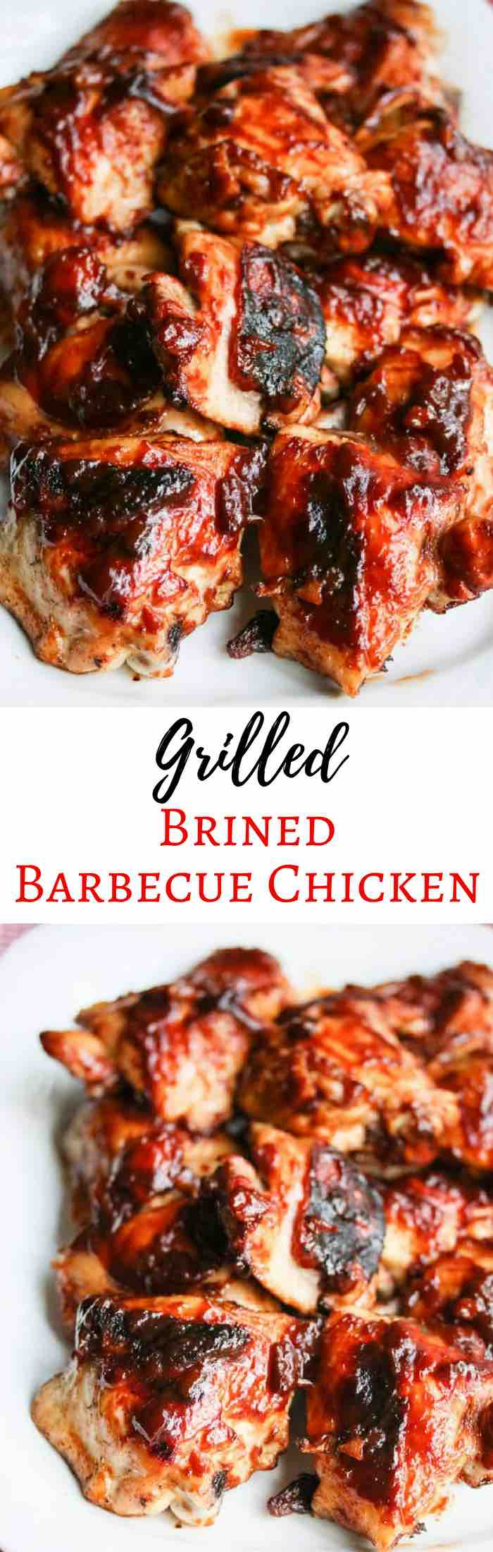Grilled Brined Chicken with Homemade Barbecue Sauce - brining ensures moist, tender chicken; homemade barbecue sauce has no preservatives or additives