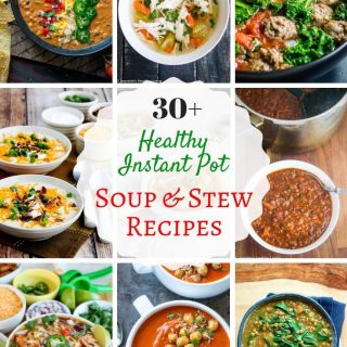 Healthy Instant Pot Soup and Stew Recipes