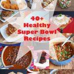 40+ Healthy Superbowl Recipes
