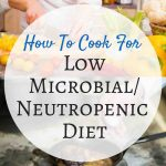 How To Cook for Microbial Neutropenic Diet