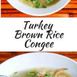 Turkey Brown Rice Congee - this savory breakfast porridge is a great way to use leftover turkey bones.