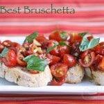 The Best Bruschetta