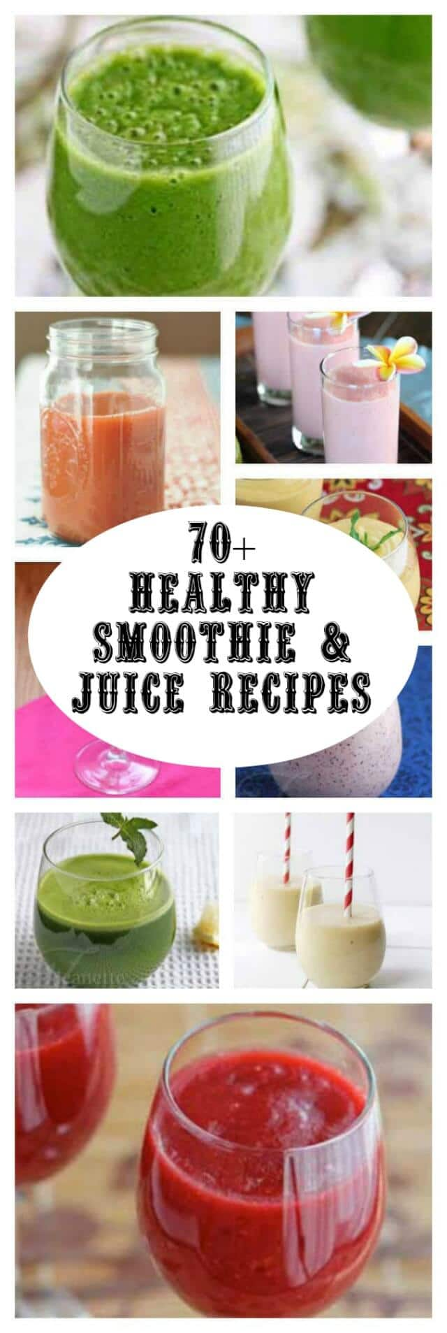 Healthy Smoothie and Juice Recipes - over 70 healthy smoothie and juice recipes to start the New Year off right!