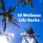 10 Wellness Life Hacks for Moms © Jeanette's Healthy Living