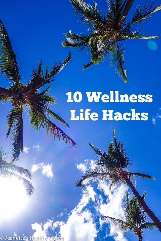 10 Wellness Life Hacks