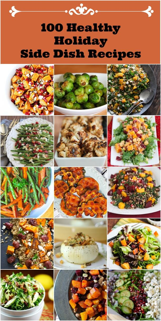 100 Healthy Holiday Side Dish Recipes ==> Pin this now and refer to it throughout the holiday season -butternut squash, sweet potatoes, carrots, green beans, brussels sprout, salads, salads with whole grains and more!