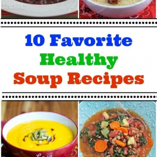 Ten Favorite Healthy Soup Recipes - ten recipes to take you through the winter and keep your belly warm