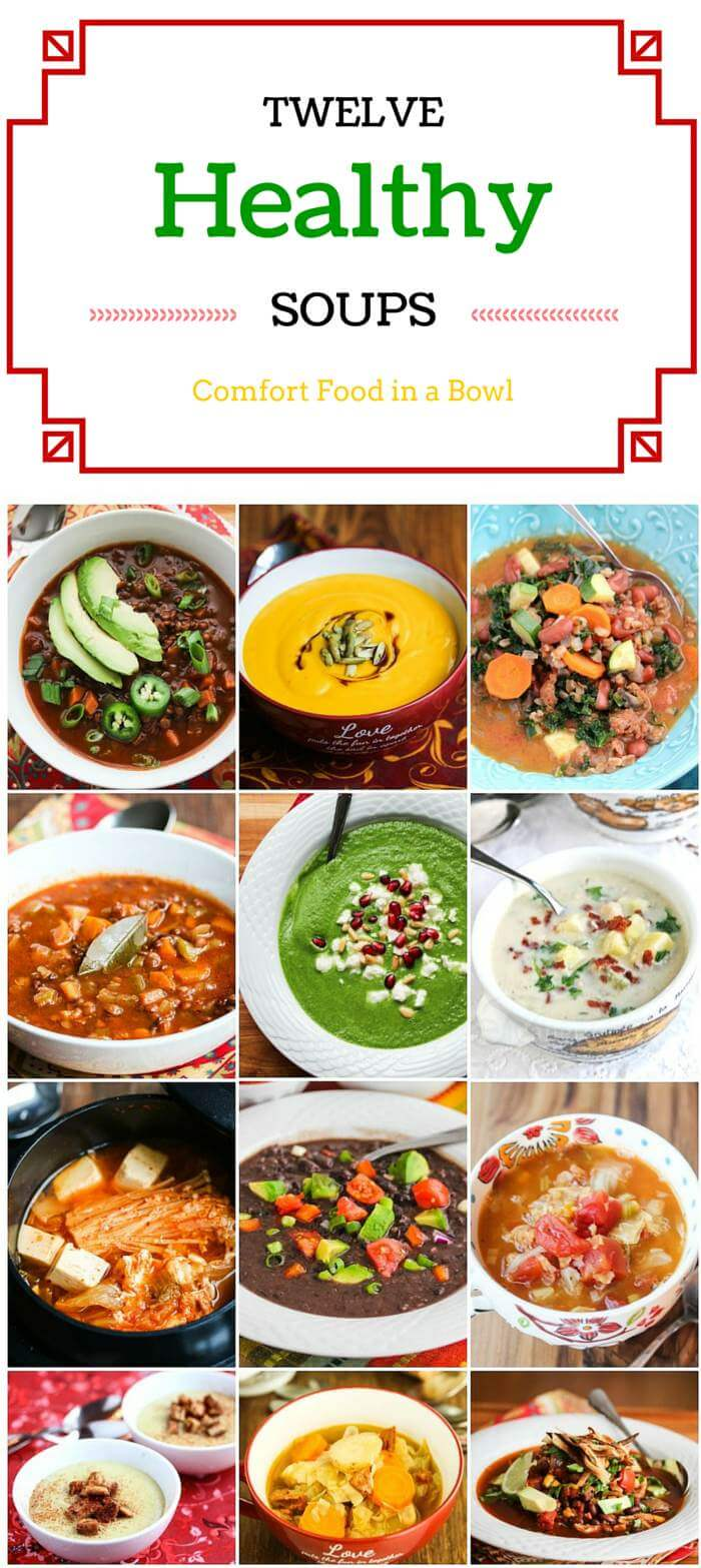12 Healthy Comfort Soups - a beautiful collection of healthy soups to warm your soul