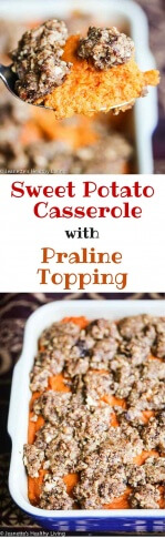Sweet Potato Casserole with Praline Topping - this is a really special sweet potato casserole for Thanksgiving and the holiday season. Roasted sweet potatoes and sweet spices add lots of flavor and the praline topping is amazing!