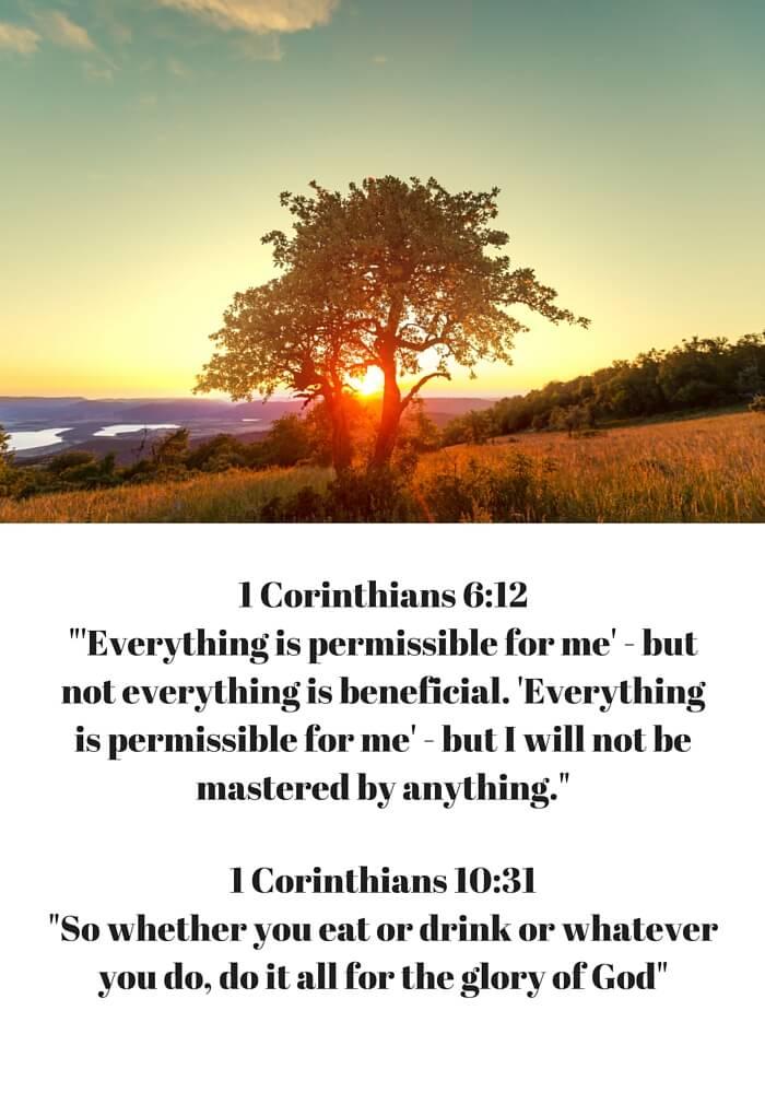 1 Corinthians 10:31 and 1 Corinthians 6:12