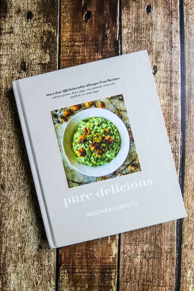 Pure Delicious by Heather Cristo - more than 150 allergen-free recipes without gluten, dairy, eggs, soy, peanuts, tree nuts, shellfish or cane sugar