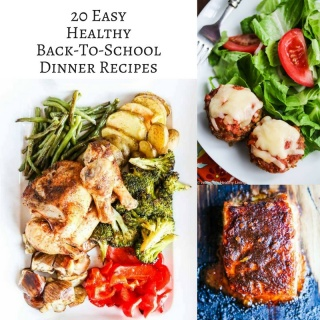20 Easy Healthy Back-To-School Dinner Recipes - a collection of simple recipes that take less than 30 minutes to cook plus easy slow cooker recipes
