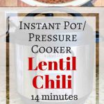 Pressure Cooker/Instant Pot Lentil Chili - vegan/vegetarian, quick, healthy, delicious meal