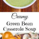 Creamy Green Bean Casserole Soup - all the flavors of green bean casserole in this healthy and delicious soup!
