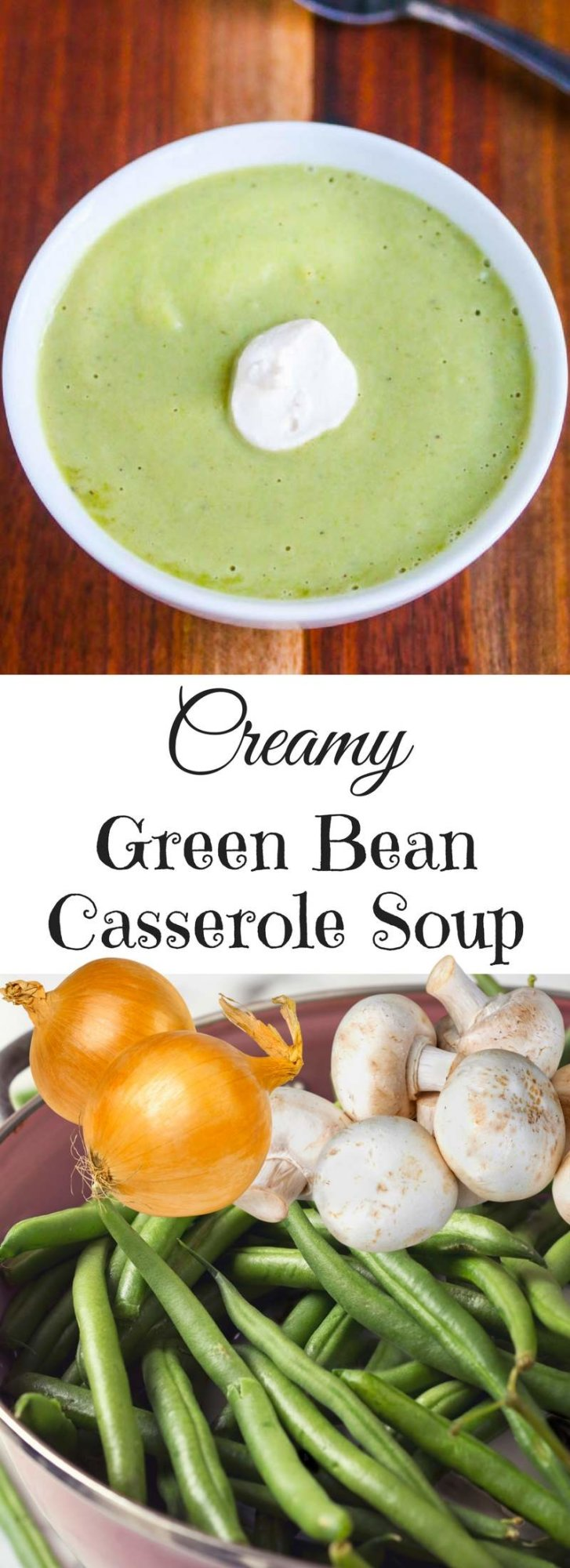 Creamy Green Bean Casserole Soup - all the flavors of green bean casserole in this healthy and delicious soup!