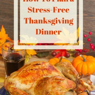 How To Plan Thanksgiving Dinner - helpful tips and ideas for planning Thanksgiving dinner, including a sample schedule to follow for Thanksgiving dinner