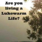 Are you living a Lukewarm Life
