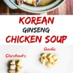 Korean Chicken Ginseng Soup - a nourishing, rejuvenating chicken soup made with Korean ginseng