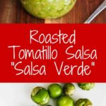 Roasted Tomatillo Salsa - this roasted version of salsa verde has so much more flavor. Delicious as a dip or condiment.