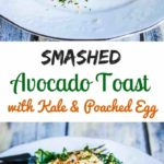 Smashed Avocado Kale Poached Egg Toast - this delicious savory breakfast is nutritious and filling.