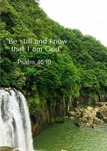 """""""Be Still And Know I Am God"""" - Psalm 46-10"""