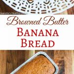 Browned Butter Banana Bread - decadently delicious, made a little healthier with whole wheat pastry flour - great for gifts and special occasions