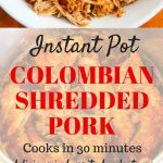 Instant Pot Colombian Shredded Pork - takes just 30 minutes to cook; delicious in burrito bowls, tacos, arepas, empanadas and nachos