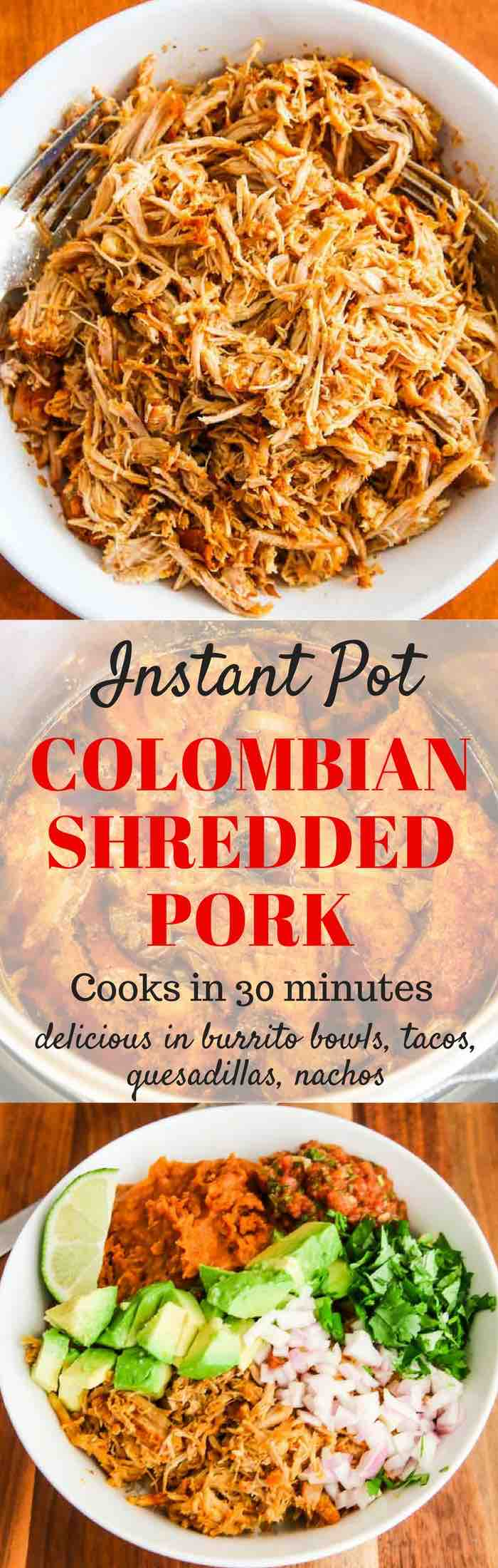 Instant Pot Colombian Shredded Pork - takes just 30 minutes to cook until tender. Delicious in burrito bowls, tacos, empanadas, arepas or nachos