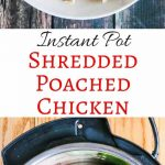 Instant Pot Shredded Poached Chicken - use in any dish that calls for cooked chicken ~ chicken chili, chicken enchiladas, pasta dishes