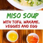 Miso Soup with Tofu Wakame Veggies Egg - delicious and nutritious meal for breakfast, lunch or dinner