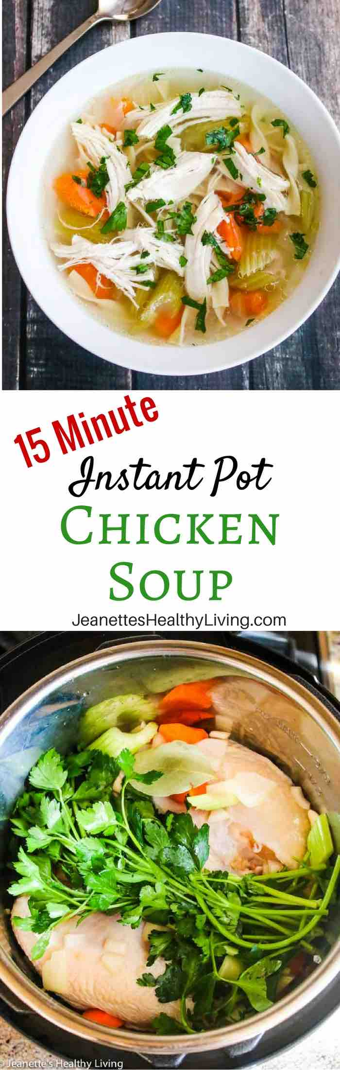 Instant Pot Homemade Chicken Soup - 15 minutes to cook; freezable; any extra shredded cooked chicken can be used in recipes using leftover chicken