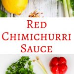 Red Chimichurri Sauce - smoky and a touch spicy - delicious served over grilled meats, fish and vegetables