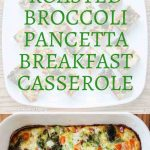 Roasted Broccoli Red Pepper Pancetta Breakfast Casserole