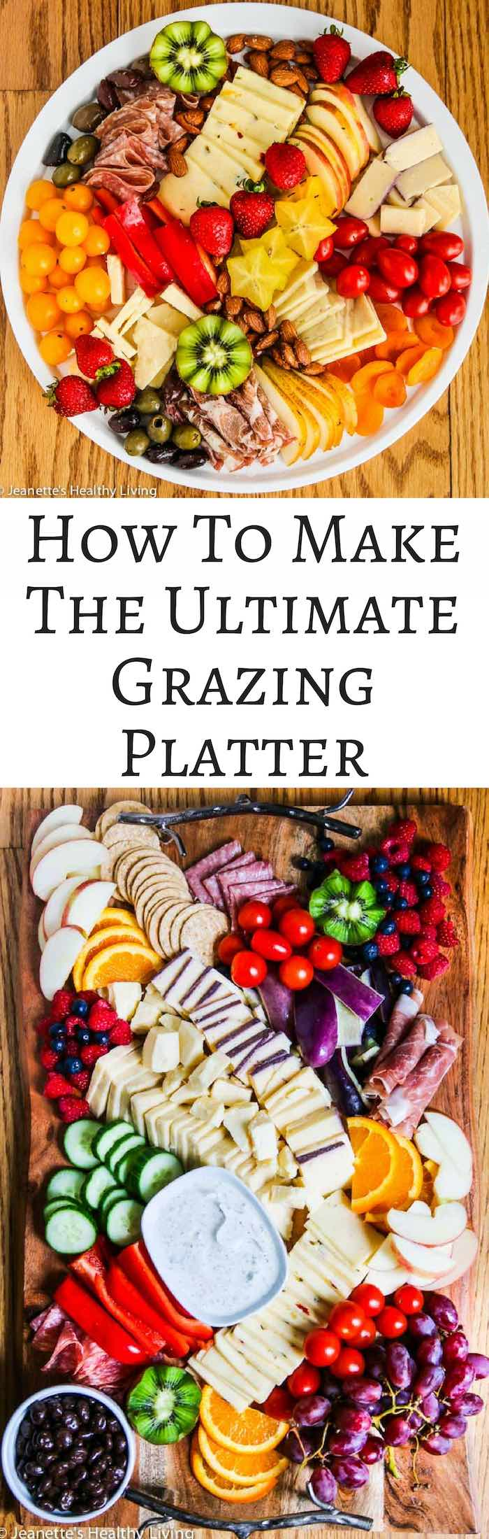 Ultimate Grazing Platter - learn how to make a beautiful grazing platter your guests will love