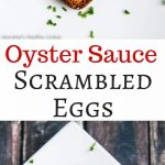 Oyster Sauce Scrambled Eggs - a family favorite - two ingredients transform regular scrambled eggs into a delicious breakfast treat